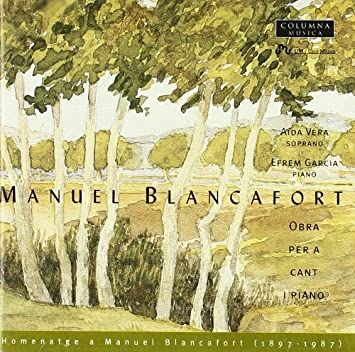 Manuel Blancafort: Works for Voice and Piano by Aida Vera, Efrem Garcia (2006-11-20)