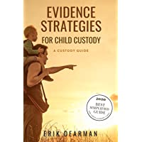 Evidence Strategies for Child Custody: A Custody Guidebook