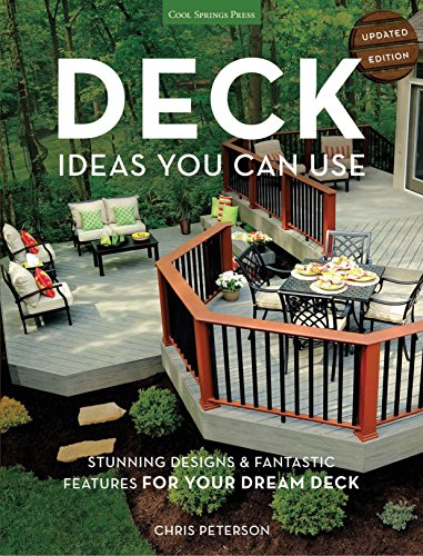 Deck Ideas You Can Use - Updated Edition: Stunning Designs & Fantastic Features for Your Dream Deck (Patio Ideas Fire Outdoor Pit)