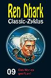 Ren Dhark Classic-Zyklus 9: Das Nor-ex greift an!