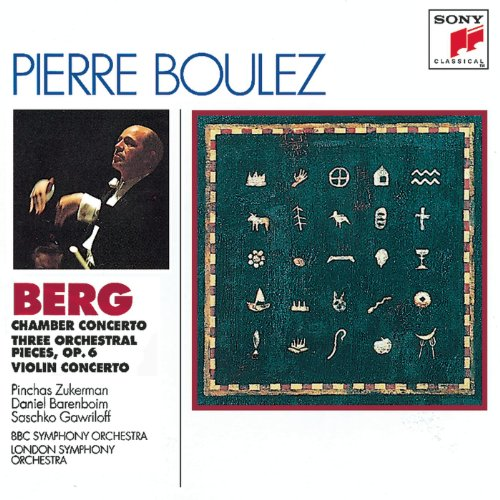 Berg: Chamber Concerto; Three Pieces for Orch.; Concerto for Violin and - Orch Violin