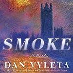 Smoke: A Novel | Dan Vyleta