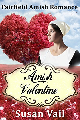 Amish Valentine (Fairfield Amish Romance) by [Vail, Susan]