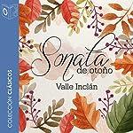 Sonata de otoño [Autumn Sonata] | Ramon del Valle-Inclán
