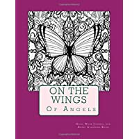 On The Wings Of Angels: Grief Work Journal and Adult Coloring Book