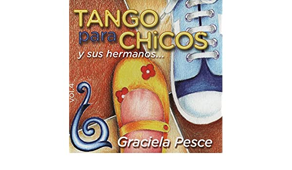 Tango para Chicos y Sus Hermanos, Vol. 4 by Graciela Pesce on Amazon Music - Amazon.com