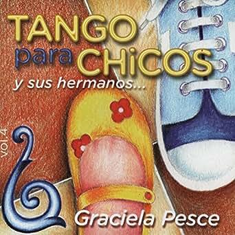 Tango para Chicos y Sus Hermanos, Vol. 4 by Graciela Pesce ...