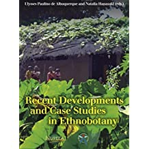 Recent Developments and Case Studies in Ethnobotany (English Edition)