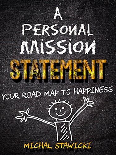 A Personal Mission Statement Your Road Map To Happiness  Kindle