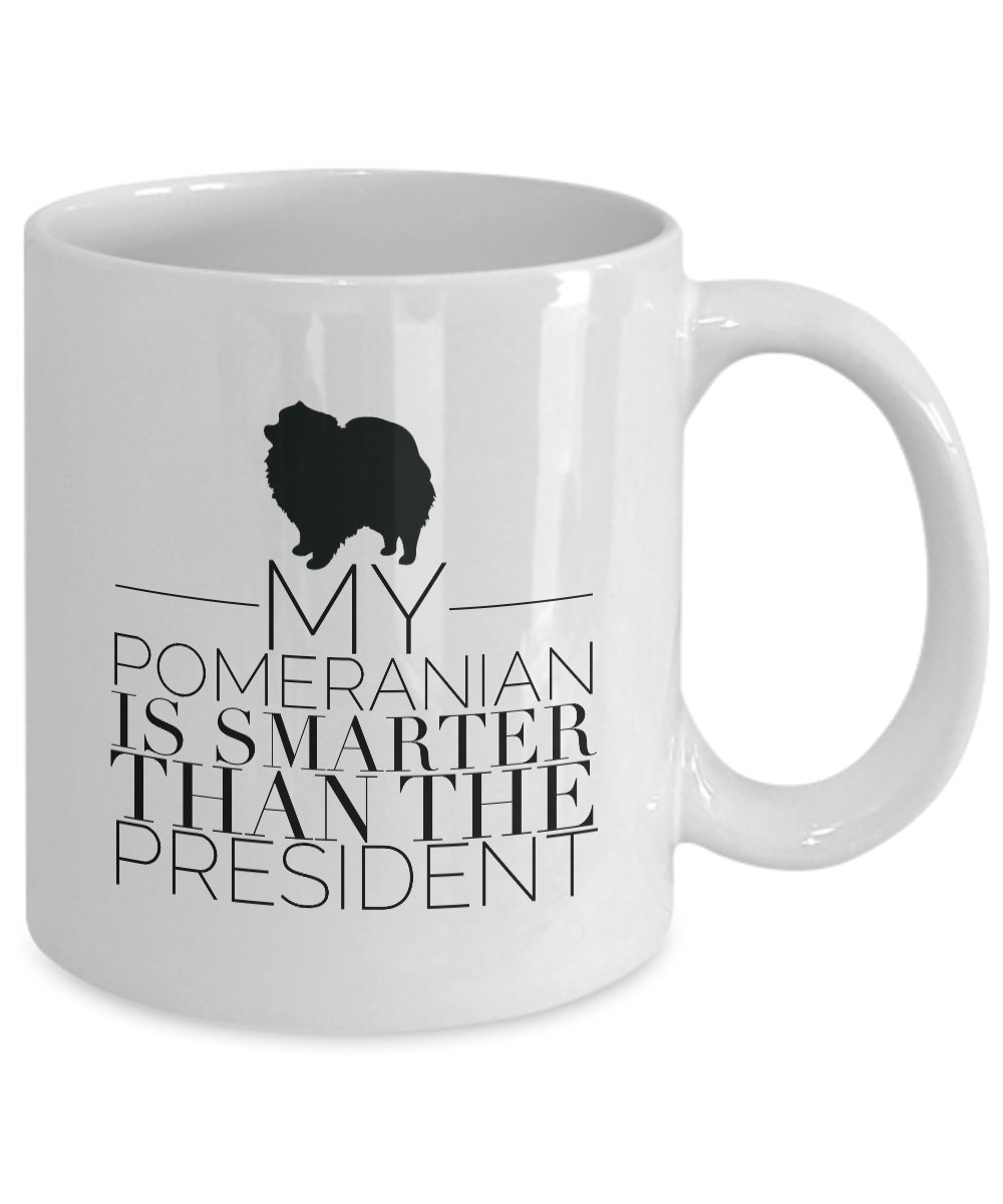 STHstore  MY POMERANIAN IS SMARTER THAN THE PRESIDENT  Funny For POMERANIAN DOG Pets Lovers Coffee Mugs For Christmas Retirement Happy Holiday Gift 11 OZ Thank You