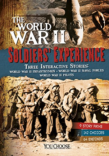 The World War II Soldiers' Experience (You Choose: World War II)