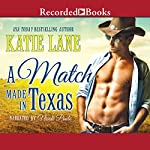 A Match Made in Texas: Deep in the Heart of Texas, Book 6 | Katie Lane