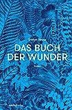 Das Buch der Wunder: Roman (German Edition)