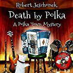 Death by Polka   Robert Jeschonek