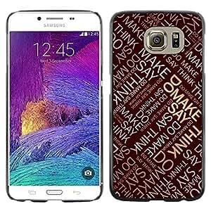 TECHCASE**Cubierta de la caja de protección la piel dura para el ** Samsung Galaxy S6 SM-G920 ** Say Do Think Make Quote Inspirational Art