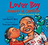 img - for Lover Boy / Juanito el Carinoso: A Bilingual Counting Book (English and Spanish Edition) book / textbook / text book