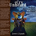 A Cry Unheard: New Insights into the Medical Consequences of Loneliness Audiobook by James Lynch Narrated by Charles Henderson Norman