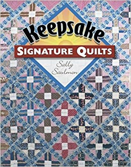 Keepsake Signature Quilts Sally Saulmon 9781574328165 Amazoncom