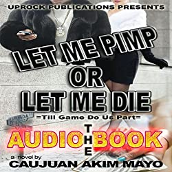 Let Me Pimp or Let Me Die