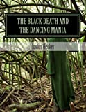 The Black Death and the Dancing Mania, Justus Hecker, 1477502483