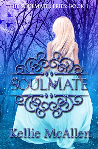 Soulmate (Teen Paranormal Romance Series) (The Soulmate Series: Teen Paranormal Romance Book 1) by [McAllen, Kellie]