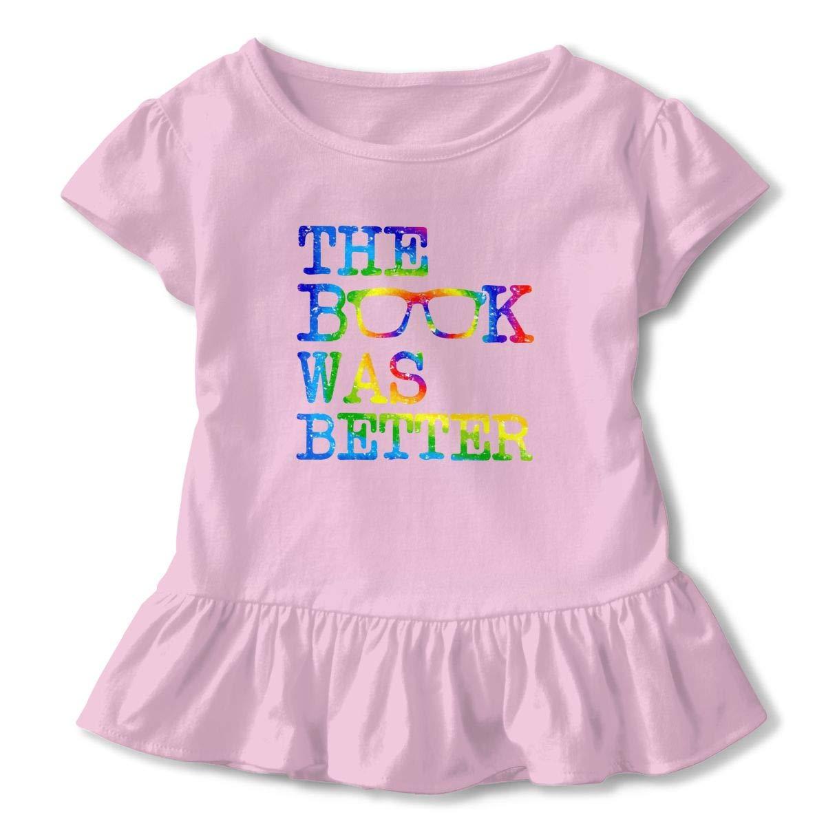 Clarissa Bertha The Book was Better Funny Toddler Baby Girls Short Sleeve Ruffle T-Shirt