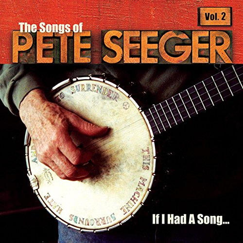 If Had Song Songs Seeger