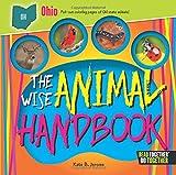 Wise Animal Handbook Ohio, The (Arcadia Kids)