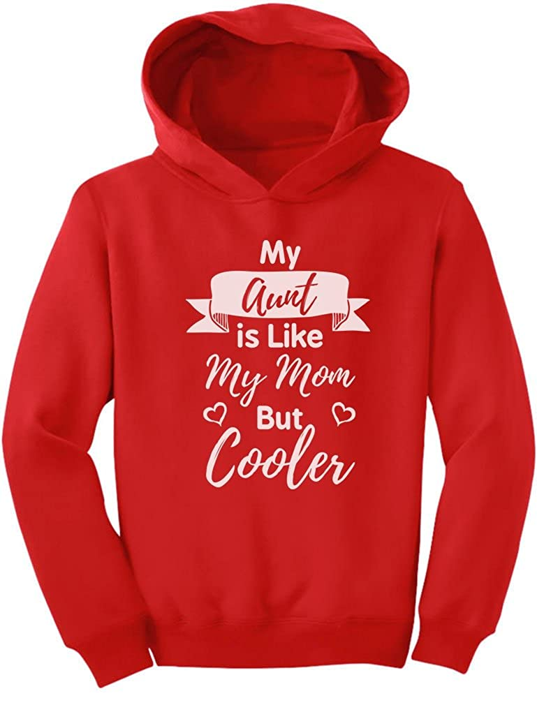Tstars - My Aunt Is Like My Mom But Cooler Cute Toddler Hoodie GZall0tgvm