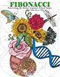 Fibonacci: Discovering the Golden Sequence Behind Nature: A Coloring Book for Adults