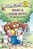 Little Critter: What a Good Kitty (My First I Can Read)