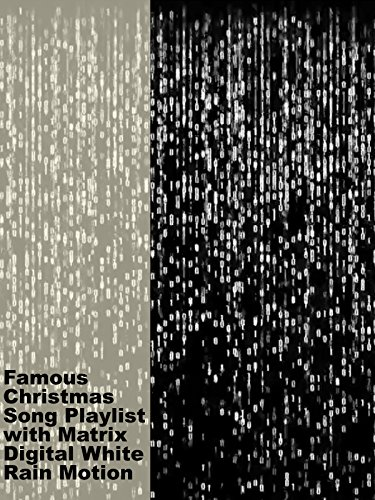 Famous Christmas Song Playlist with Matrix Digital White Rain Motion (A List Of Christmas Songs)