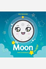 Little Astronomer: The Moon (Kid Lit Science Book 3) Kindle Edition