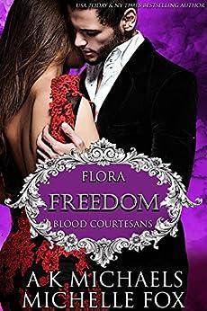 Freedom: A Vampire Blood Courtesans Romance by [Michaels, A K, Fox, Michelle]