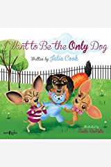 I Want to be the Only Dog (Building Relationships) Paperback