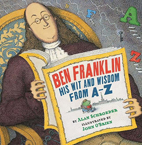 Ben Franklin: His Wit and Wisdom from - Bifocals Of Inventor
