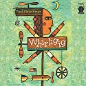 Whirligig Audiobook by Paul Fleischman Narrated by Robert Field, Lily Christian, Alex Hauk, Joseph Bertot