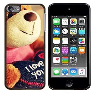 """Be-Star Único Patrón Plástico Duro Fundas Cover Cubre Hard Case Cover Para iPod Touch 6 ( Oso de peluche lindo juguete de felpa Amor Ti"""" )"""