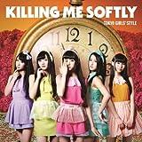 Tokyo Girls' Style - Killing Me Softly (Type B) +1 (CD+DVD) [Japan CD] AVCD-38872