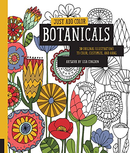 Just Add Color: Botanicals: 30 Original Illustrations To Color, Customize, and Hang from Quarto Publishing