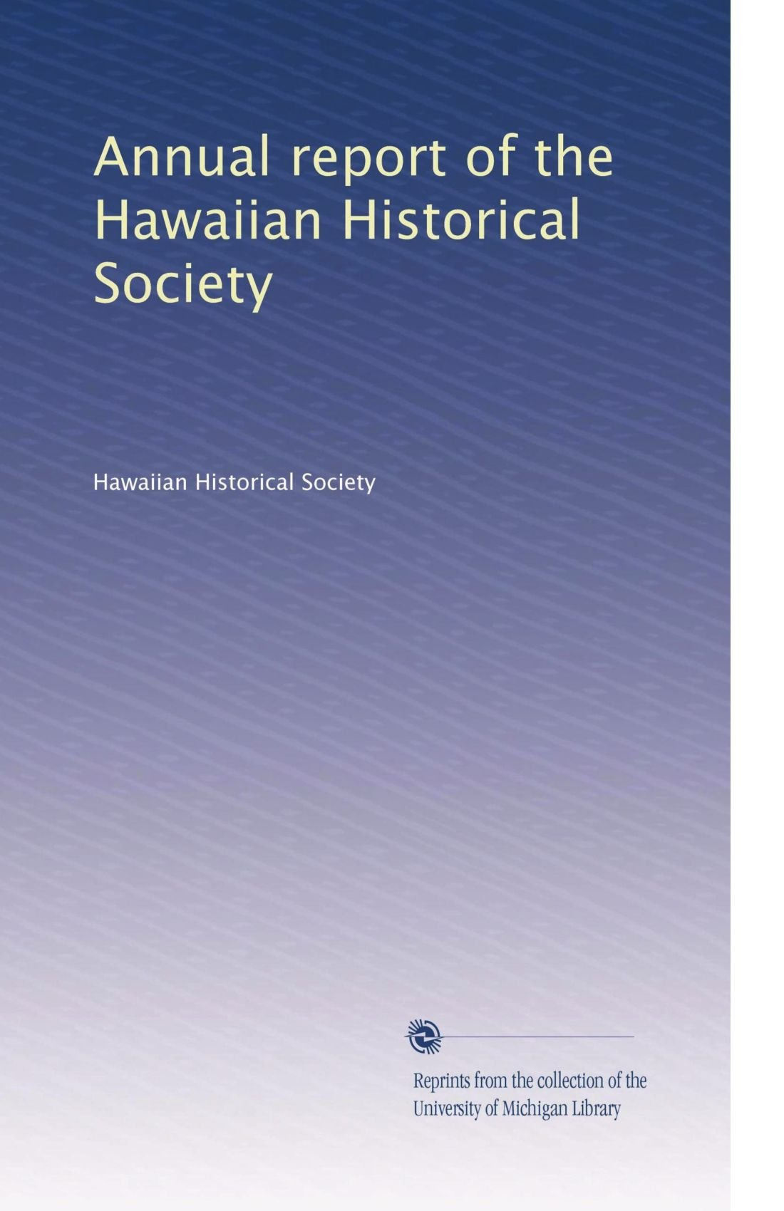 Download Annual report of the Hawaiian Historical Society (Volume 2) ebook