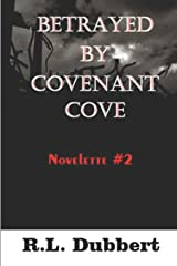 Betrayed by Covenant Cove: Novelette #2 Includes two chapter preview at the end! (The Cove) Paperback
