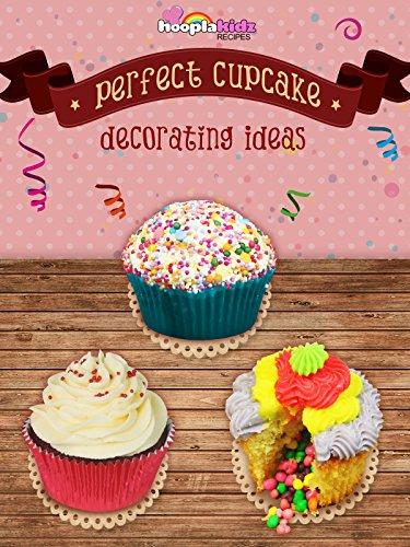 Perfect Cupcake Decorating -