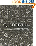 #6: Quadrivium: The Four Classical Liberal Arts of Number, Geometry, Music, & Cosmology (Wooden Books)