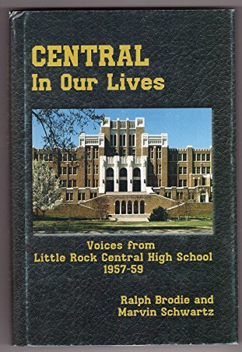 Central in Our Lives: Voices from Little Rock Central High School 1957-1959