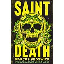 Saint Death: shortlisted for the CILIP Carnegie Media 2018