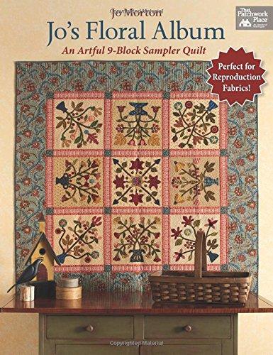 Jo's Floral Album: An Artful 9-Block Sampler Quilt - Floral Album