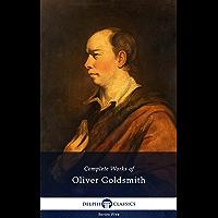 Delphi Complete Works of Oliver Goldsmith (Illustrated) (Series Five Book 9)