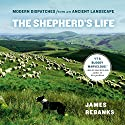 The Shepherd's Life: Modern Dispatches from an Ancient Landscape Audiobook by James Rebanks Narrated by Bryan Dick