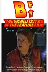 B^F: The Novelization Of The Feature Film Kindle Edition